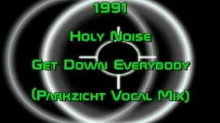 Holy Noise - Get Down Everybody (Parkzicht Vocal Mix) 1991 HQ