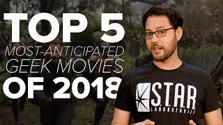 The most-anticipated geek movies of 2018 (CNET Top 5)