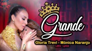 Gloria Trevi, Monica Naranjo - Grande - Letra - Lyrics HD 🎵