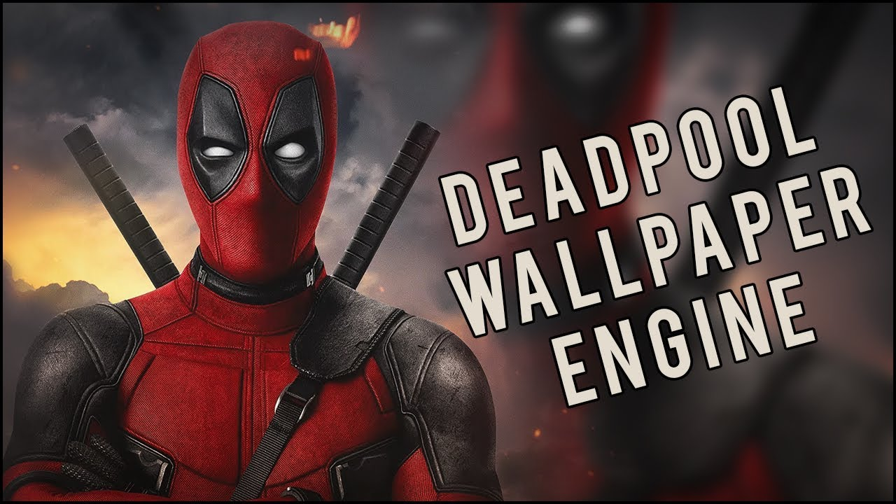 FREE ANIMATED DEADPOOL WALLPAPER FOR WALLPAPER ENGINE (PREVIEW)