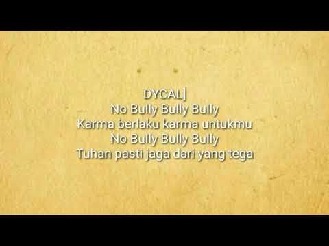 LIRIK LAGU. NO BULLY-DYCAL.ft.DIEDRA