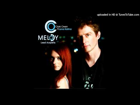 Clark Owen - Melody (ft. Lena Katina)(Lead Acapella)
