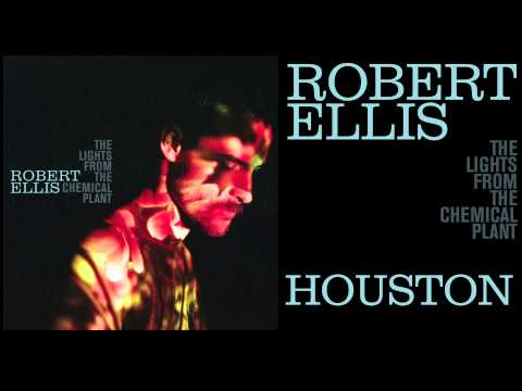 Robert Ellis - Houston - [Audio Stream]
