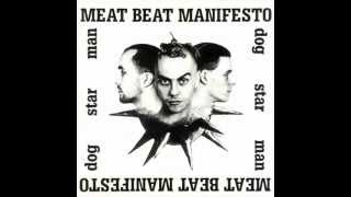 Meat Beat Manifesto - Dog Star