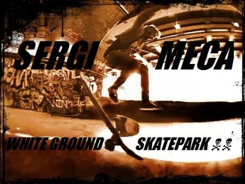 SERGI MECA white ground skatepark (London)