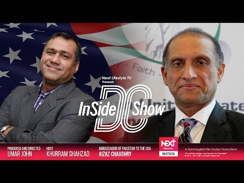 Pakistani Ambassador to Washington H.E. Aizaz Choudhry on Next TV