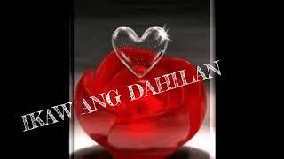 IKAW ANG DAHILAN
