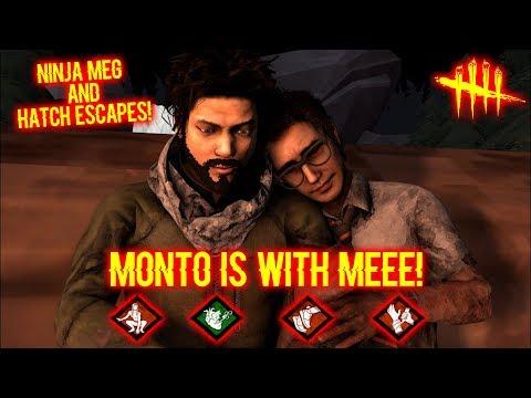 MONTO IS WITH MEEE! - Ninja Meg/Dweard Survivor - Dead By Daylight