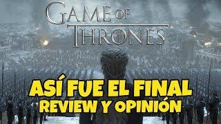 😭¡Se acabó!😭 JUEGO DE TRONOS: EL FINAL | Review, opinión y reflexión