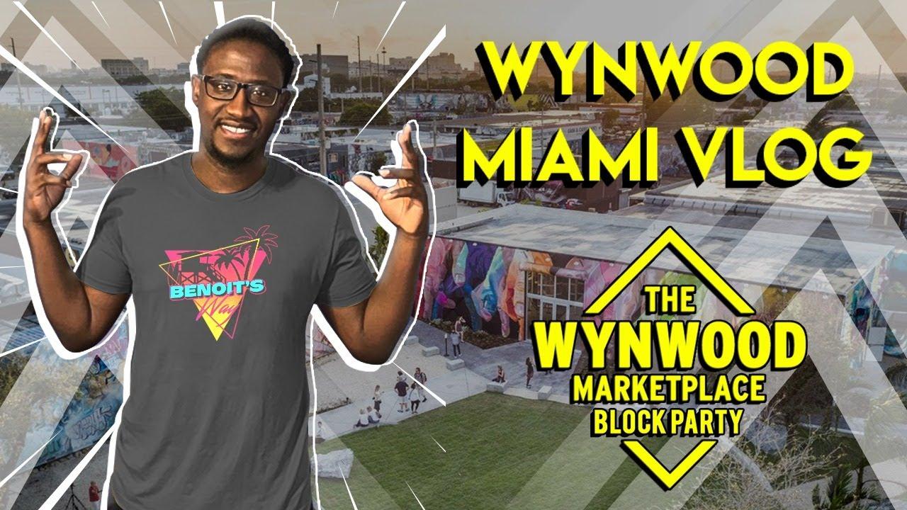 Wynwood Miami Vlog: Marketplace Block Party