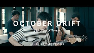 October Drift - Oh The Silence (Songs In Strange Places)