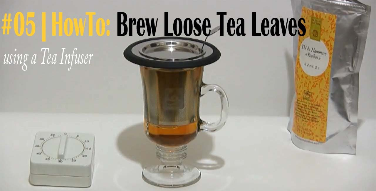05 How To Brew Loose Tea Leaves Using A Tea Infuser