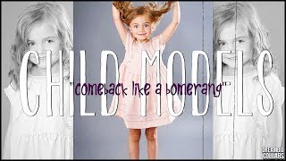Child Models | Comeback like a Boomerang