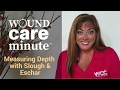 How to  Measure Wound Depth with Slough and Eschar in the Way