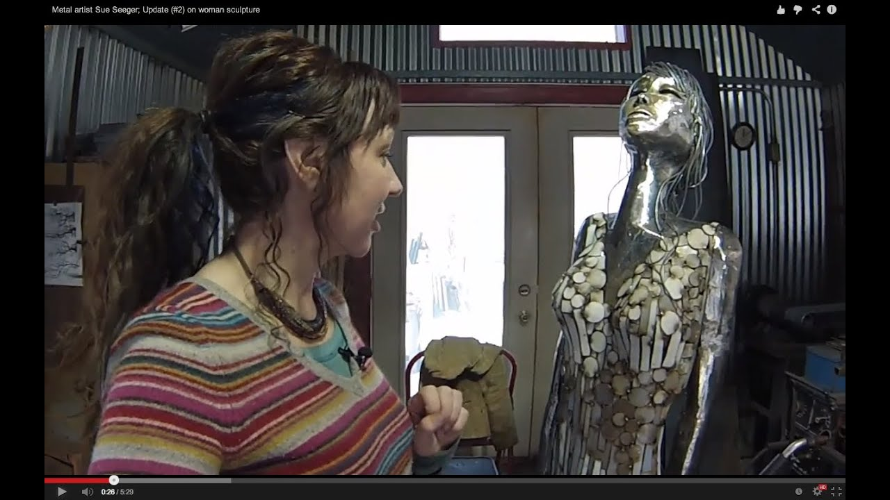 Metal Artist Sue Seeger Update 2 On Woman Sculpture