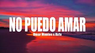 Omar Montes - Rvfv - No Puedo Amar (Letra/Lyrics)