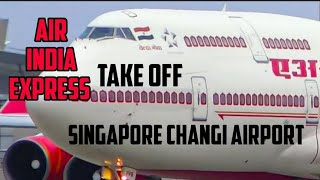 Air india express Take off from  Singapore changi airport