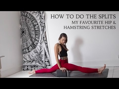 HOW TO DO THE SPLITS: My favourite hip & hamstring stretches