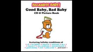 Love the Way You Lie - Lullaby Rendition of Eminem/Rhianna - Rockabye Baby! - Good Baby, Bad Baby