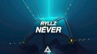 RYLLZ - Never | Premiere