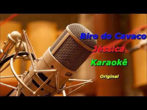 Biro do Cavaco - Jéssica (Karaokê) Original