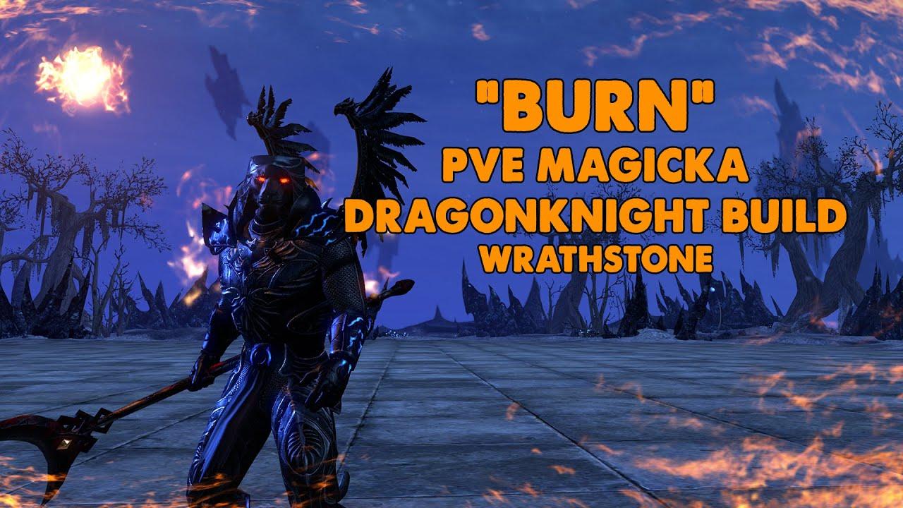 ESO – BURN – Magicka Dragonknight PVE Build – (Wrathstone