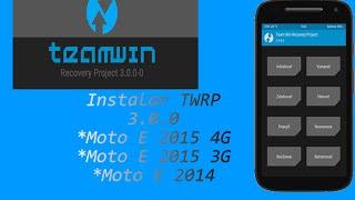 Instalar recovery TWRP 3.0.0 -Moto e 2015 3G y 4G- Moto e 2014