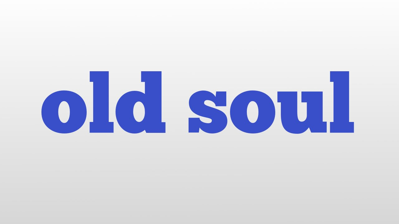meaning of old soul