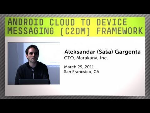 C2DM: Android Cloud to Device Message Framework