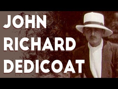 The Most Underappreciated Person in History - John Richard Dedicoat