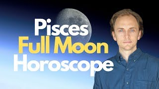 DREAMING AWAKE! Full Moon in Pisces Astrology Horoscope for September 2019