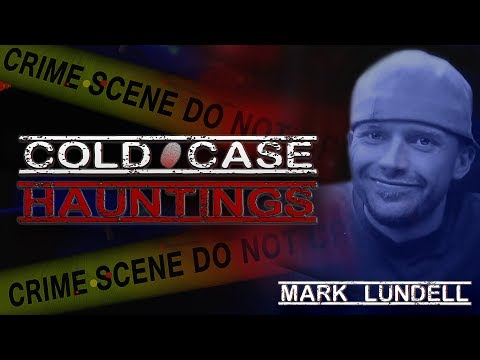 COLD CASE HAUNTINGS || Mark Lundell || Clarksburg, WV