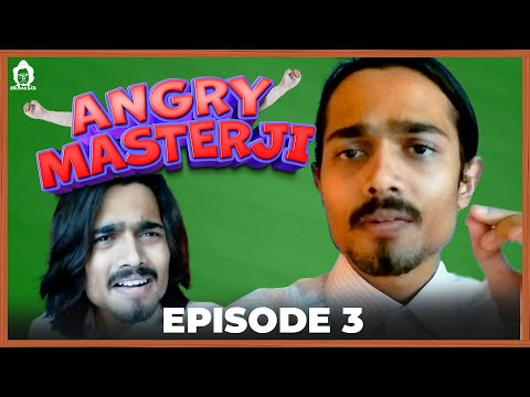 BB Ki Vines- | Angry masterji- Part 3 |