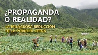 ¿Propaganda o realidad? La milagrosa reducción de la pobreza en China
