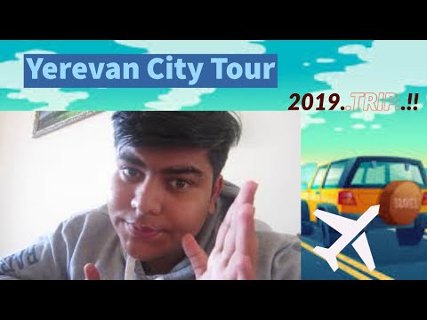 A FUN CITY TOUR | VLOG #1 | Yerevan,Armenia | Ft. Fat Module.