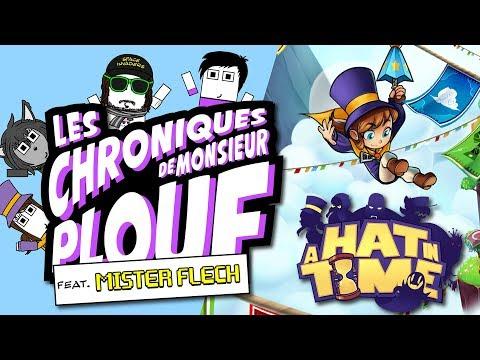 A Hat in Time (Feat. Mister Flech) - Chroniques de Monsieur Plouf