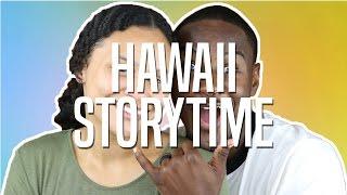 HAWAII HONEYMOON STORYTIME!