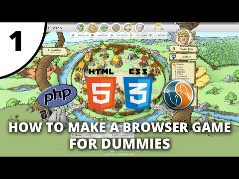 How To Make A Browser Game For Dummies - Part 1 - PHP / HTML / CSS - The Basics