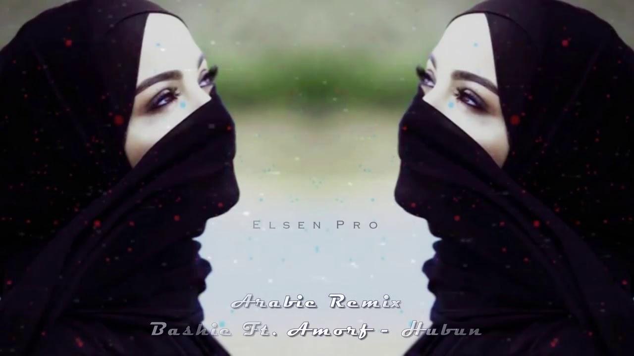 Arabic Remix - Hübun (Bashie & Amorf)