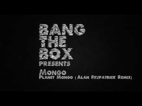 Mongo - Planet Mongo (Alan Fitzpatrick Remix)