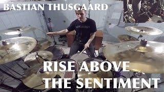 "Bastian Thusgaard - Soilwork - ""Rise Above the Sentiment"""