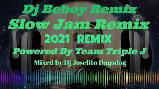 Slow Jam_2021 Remix(Mixed by Dj Beboy)