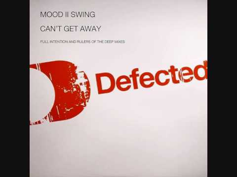 Mood II Swing - Can't Get Away (Full Intention Club Mix)