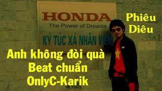 Anh không đòi quà ( beat chuẩn ) - OnlyC-Karik