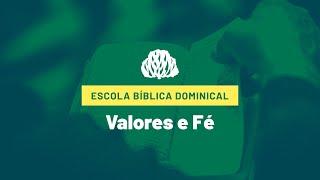 Escola Bíblica Dominical - Valores e Fe