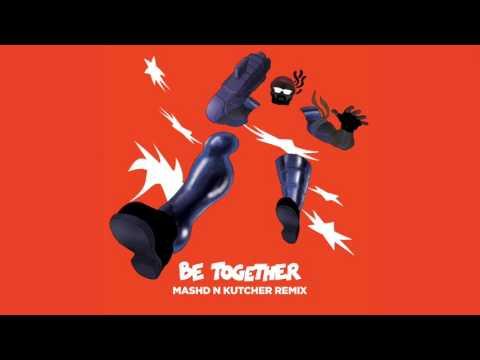 Major Lazer ft. Wild Belle - Be Together (Mashd N Kutcher Remix)