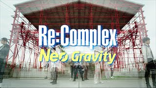 Re:Complex(リ・コンプレックス)/『Neo Gravity』【Music Video】