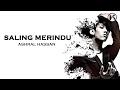 Saling Merindu - ASHRAL HASSAN