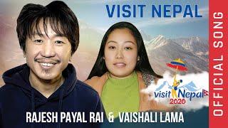 Rajesh Payal Rai \u0026 Vaishali Lama !! Welcome To Nepal !! Visit Nepal 2020 !! Official Song !!