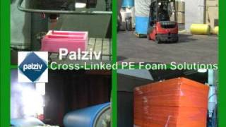 Palziv-Crosslinked Polyethylene Foam-First in foam solutions